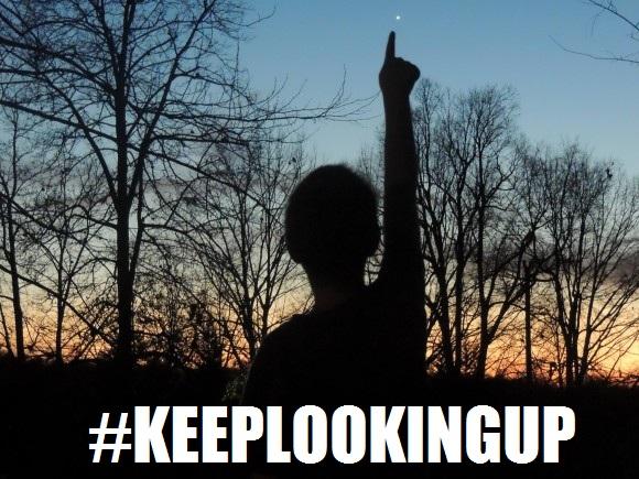 #KeepLookingUp