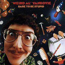 220px-Weird_Al_Yankovic_-_Dare_to_Be_Stupid